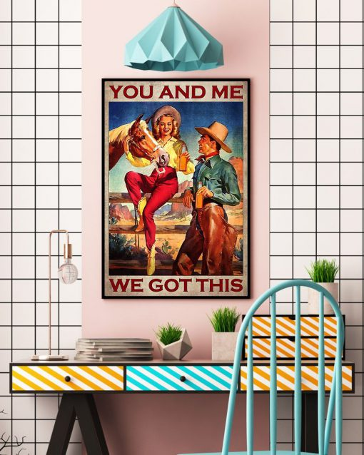 You and me we got this Cowboy poster3