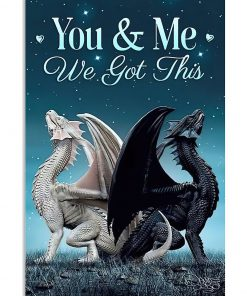 You and me we got this Toothless dragon poster