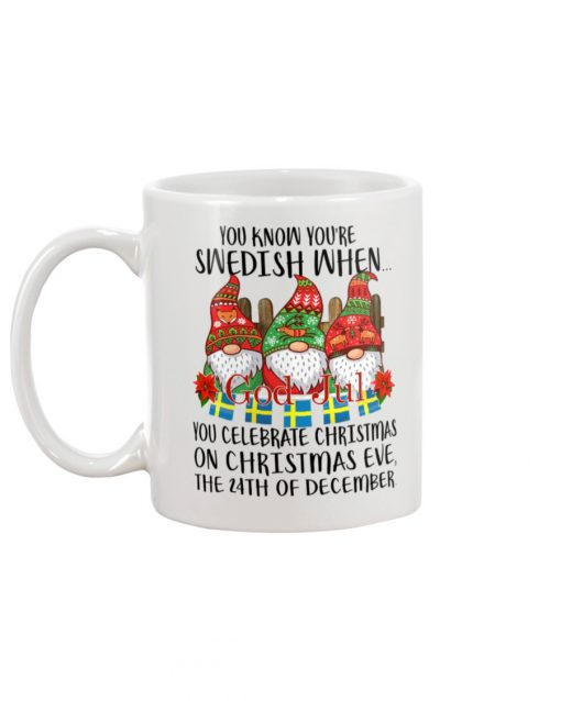 You know you're Swedish when you celebrate Christmas on Christmas Eve the 24th of December mug1