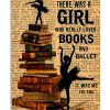 Once Upon A Time There Was A Girl Who Really Loved Books And And Ballet It Was Me The End Poster