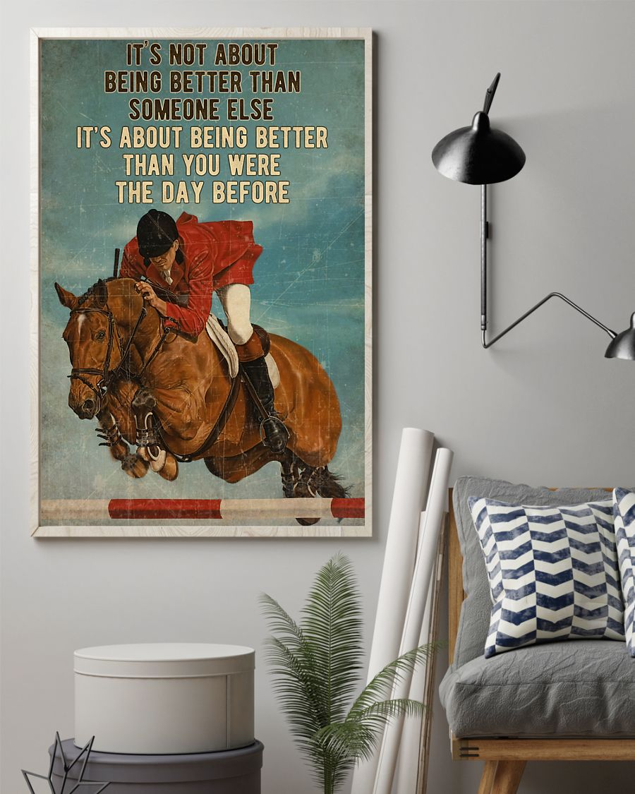 Show Jumping It's Not About Being Better Than Someone Else It's About Being Better Than You Were The Day Before Poster 1