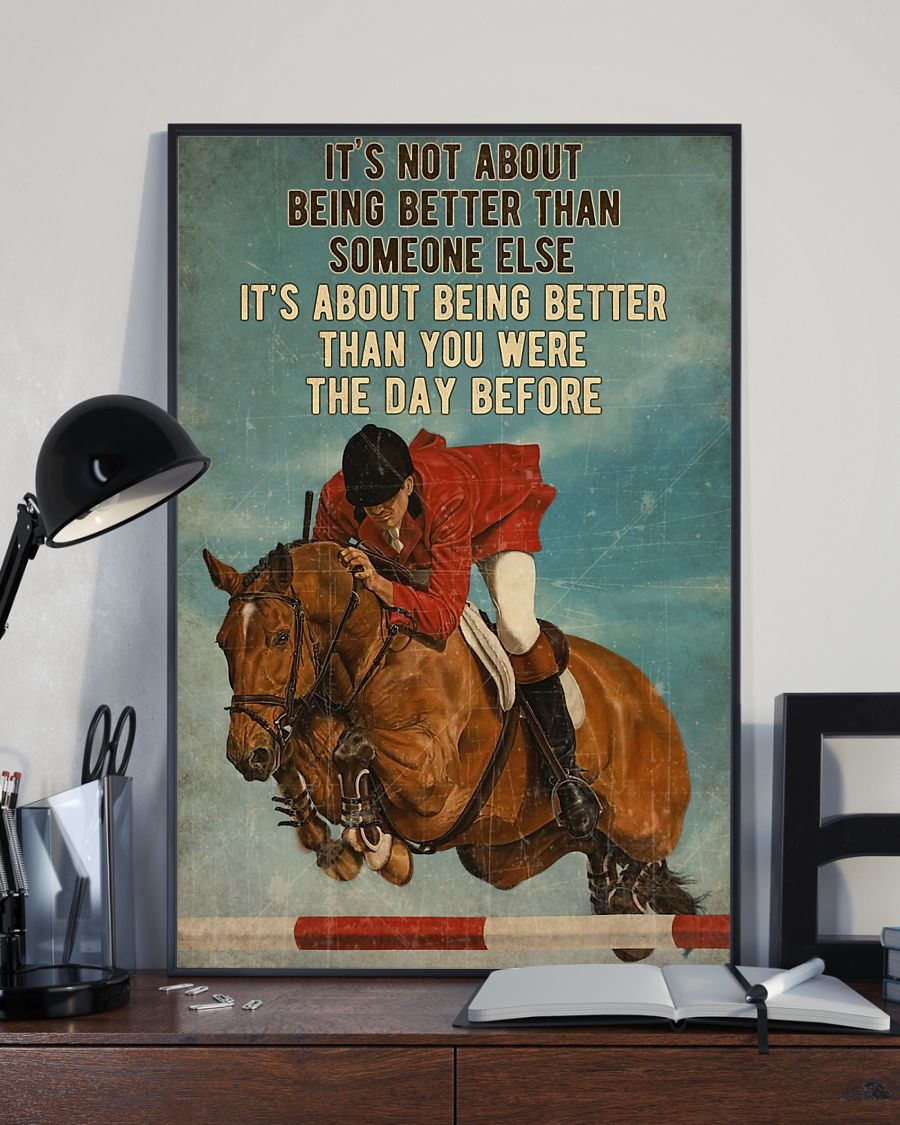 Show Jumping It's Not About Being Better Than Someone Else It's About Being Better Than You Were The Day Before Poster 2
