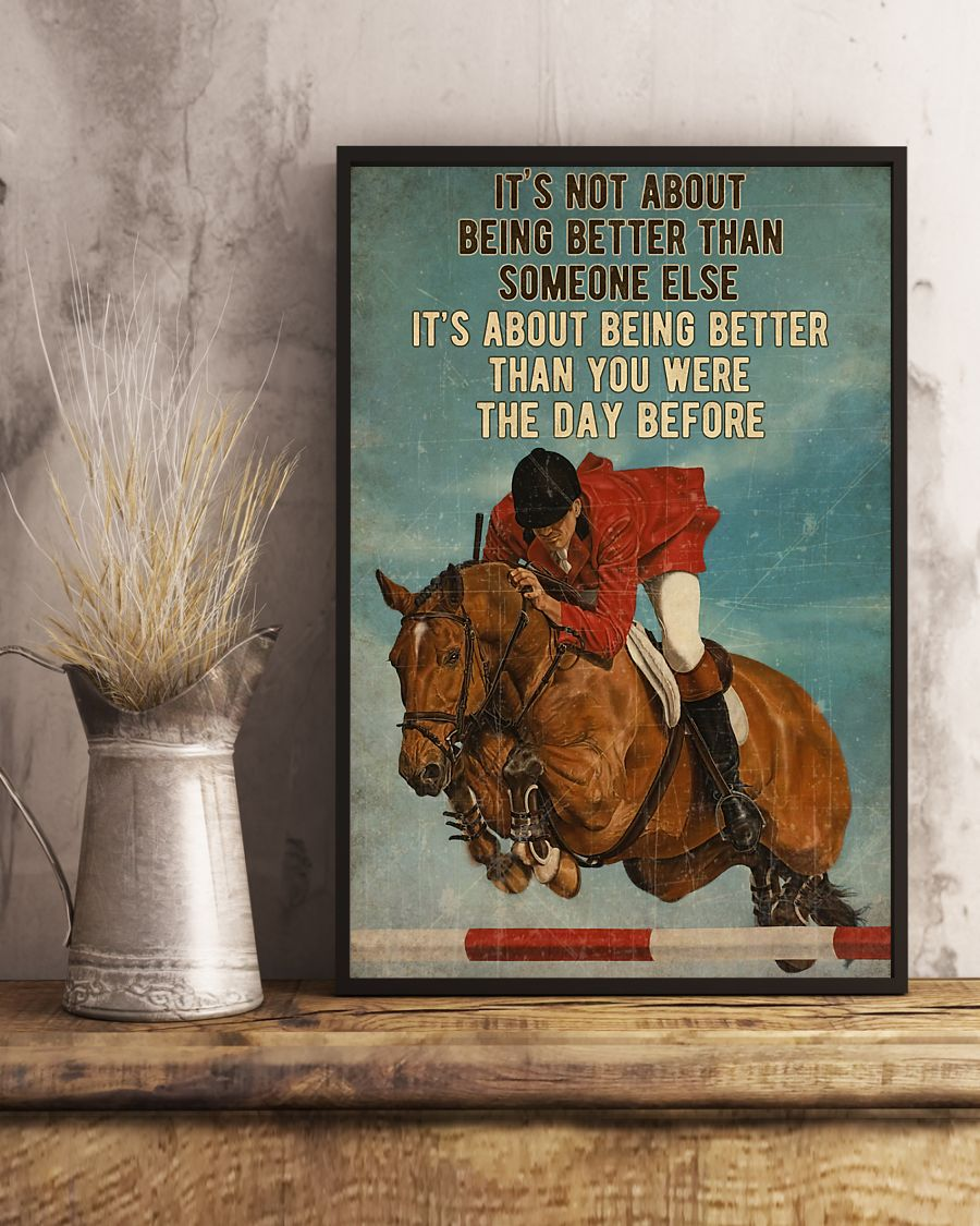 Show Jumping It's Not About Being Better Than Someone Else It's About Being Better Than You Were The Day Before Poster 3