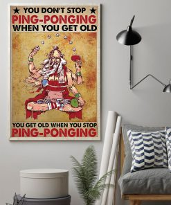 You Don't Stop Ping-Ponging When You Get Old You Get Old When You Stop Ping-Ponging Poster1
