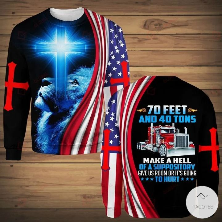 70 Feet And 40 Tons Make A Hell Of A Suppository 3D hoodies, Hawaiian Shirt, Sweatshirt3