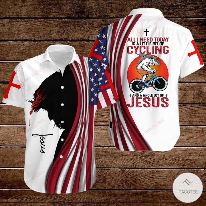 All I Need Today is A Little Bit of Cycling and A Whole Lot of Jesus Hawaiian shirt, hoodies and sweatshirt