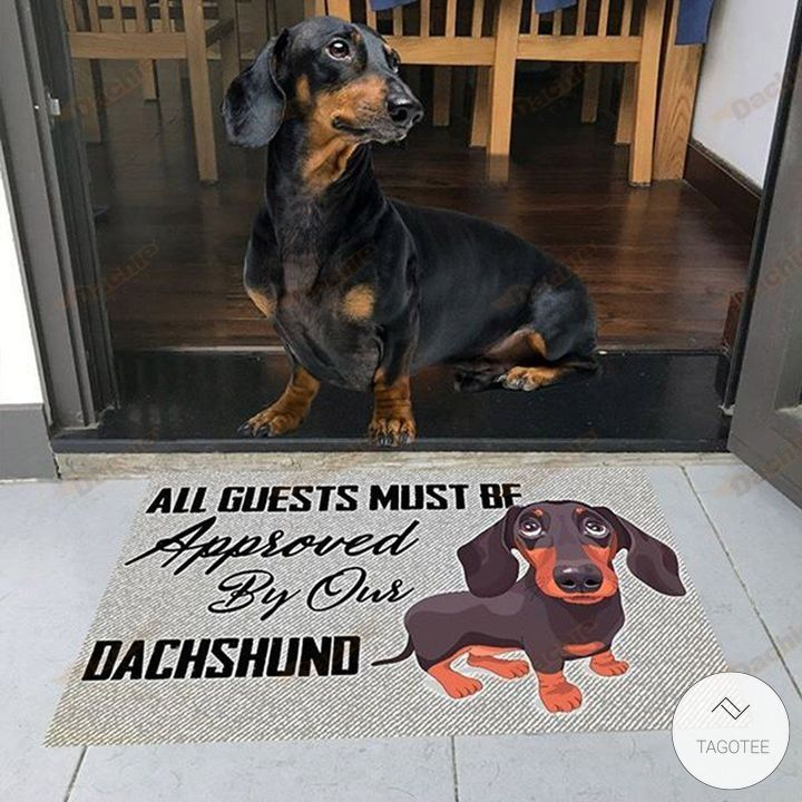 All guests must be approved by our Dachshunds doormat