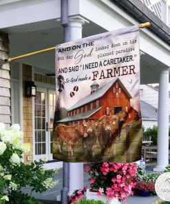 And on the 8th day God looked down on his planned paradise and said I need a caretaker So, God made a farmer garden flagz