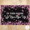 Breast Cancer In This Home We Never Give Up Doormat2_result