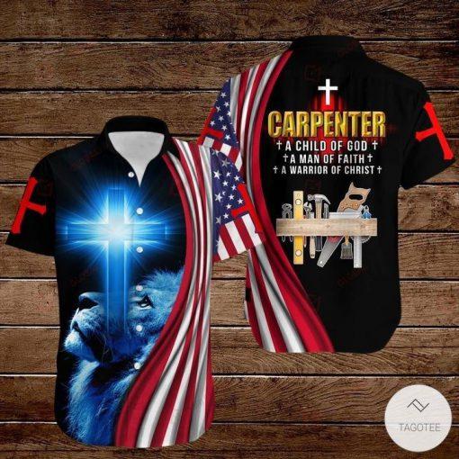 Carpenter A Child Of God A Man Faith A Warrior Of Christ 3D hoodies, Sweatshirt, Hawaiian Shirt