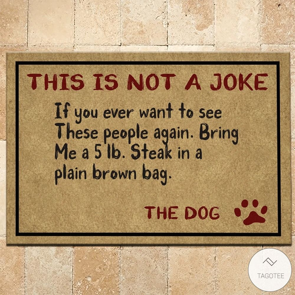 Dog This is not a joke if you ever want to see these people again Bring me a 5lb doormat3_result