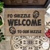 Fo Shizzle Welcome To Our Hizzle Doormat