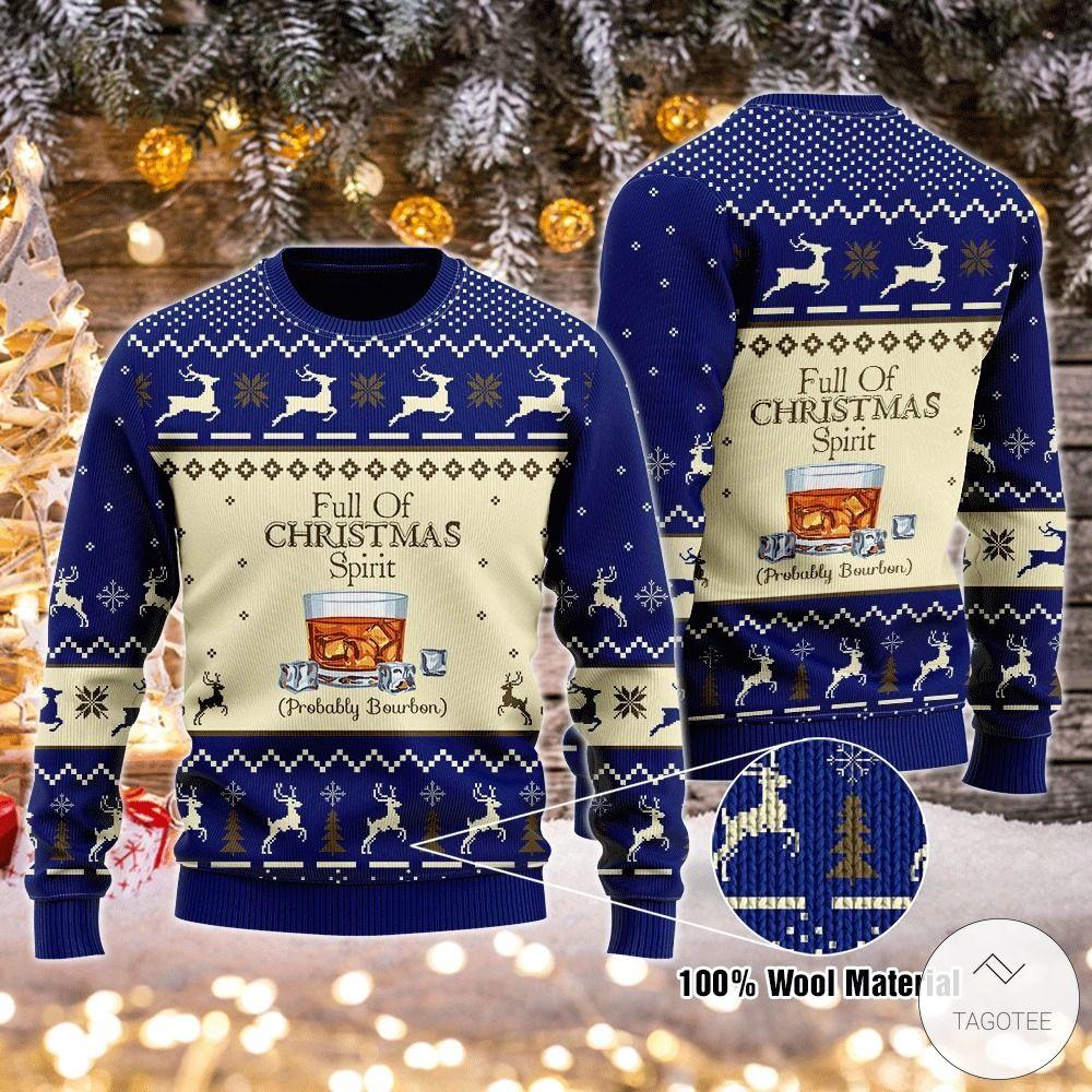Full Of Christmas Spirit Probably Bourbon Ugly Christmas Sweater5