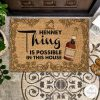 Henney Thing Is Possible In This House Wine Doormat