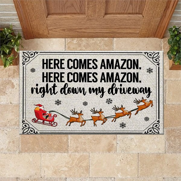 Here comes amazon here comes amazon right down my driveway doormat 3