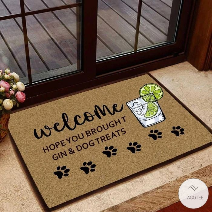Hope You Brought Gin and Dog Treats Doormat