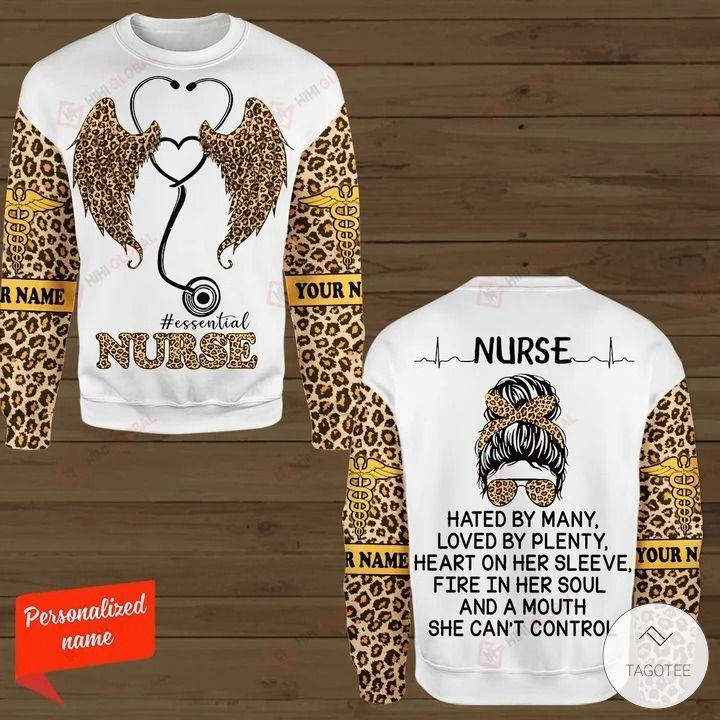 Nurse hated by many loved by plenty heart on her sleeve fire in her soul and a mouth she can't control 3D hoodies, sweatshirt2