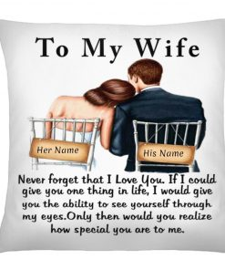 Personalized To my wife Never forget that I love you cushion