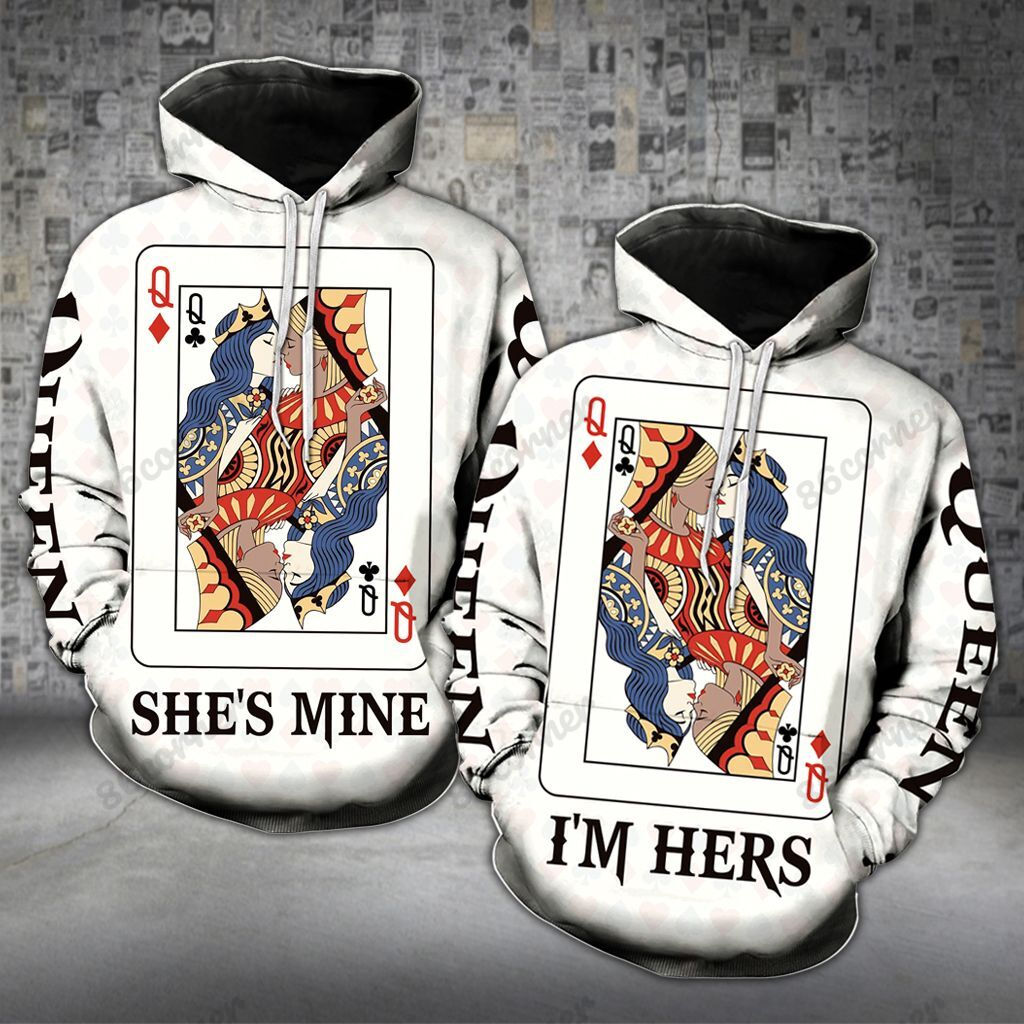 Poker Queen Girl Couple She's mine I'm hers 3D hoodie