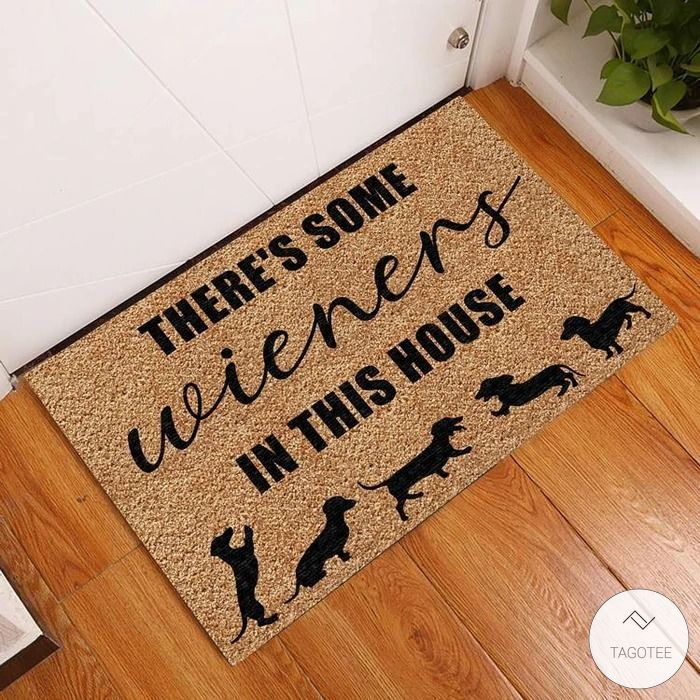 There's Some Wieners In This House Doormat
