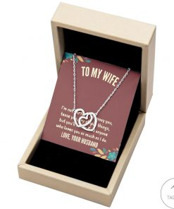 To my wife I'm not perfect I'll annoy you tease you say stupid things Interlocking Hearts Necklace