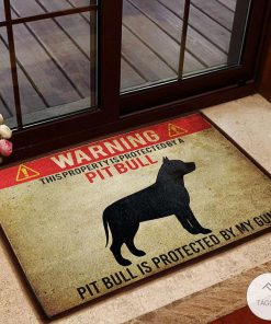 Warning This Property Is Protected By A Pit Bull Pit Bull Is Protected By My Gun Doormat4_result