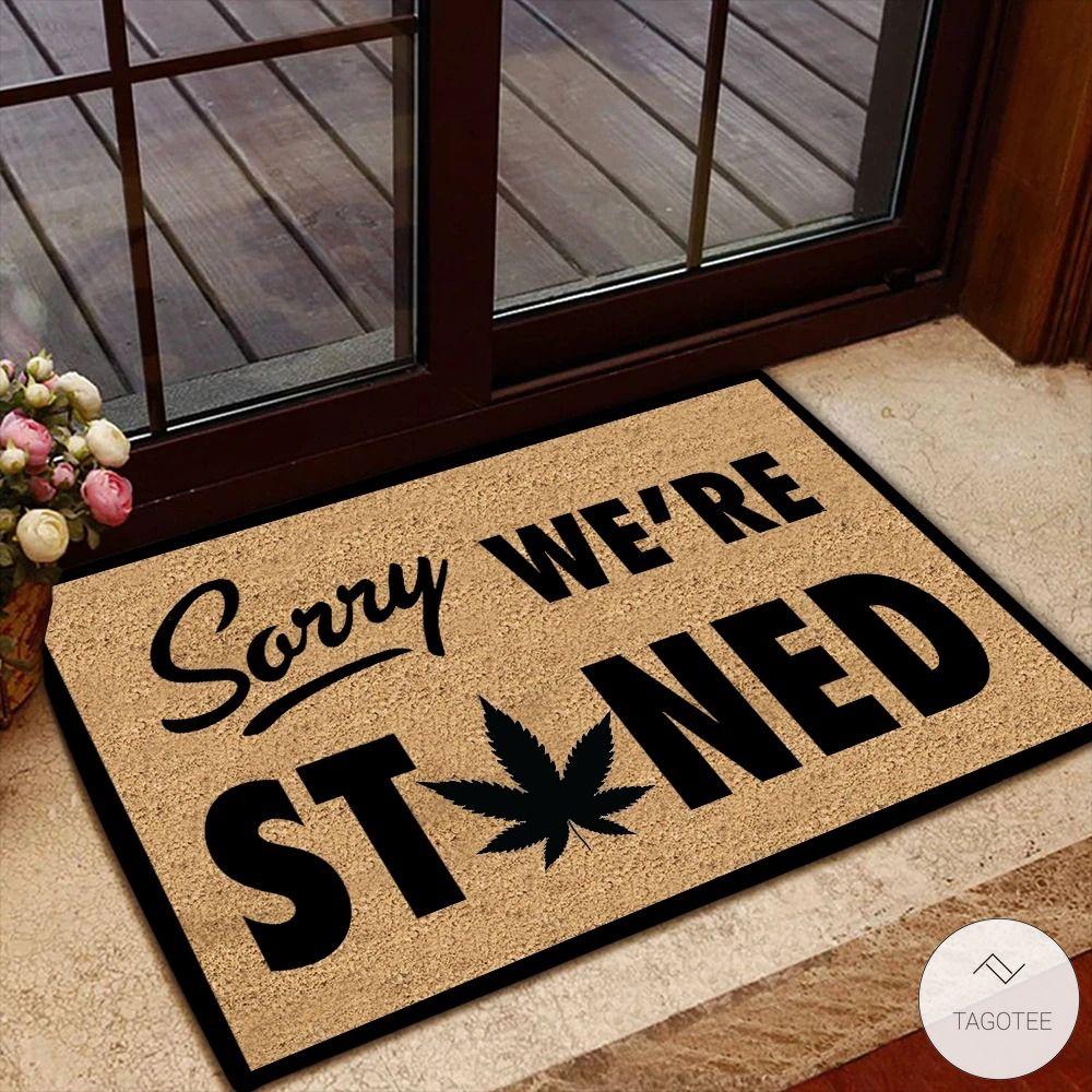 Weed Sorry we're stoned doormat_result