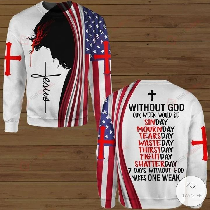 Without god our week would be sinday mournday tearsday hawaiian shirt, hoodie and sweatshirt3