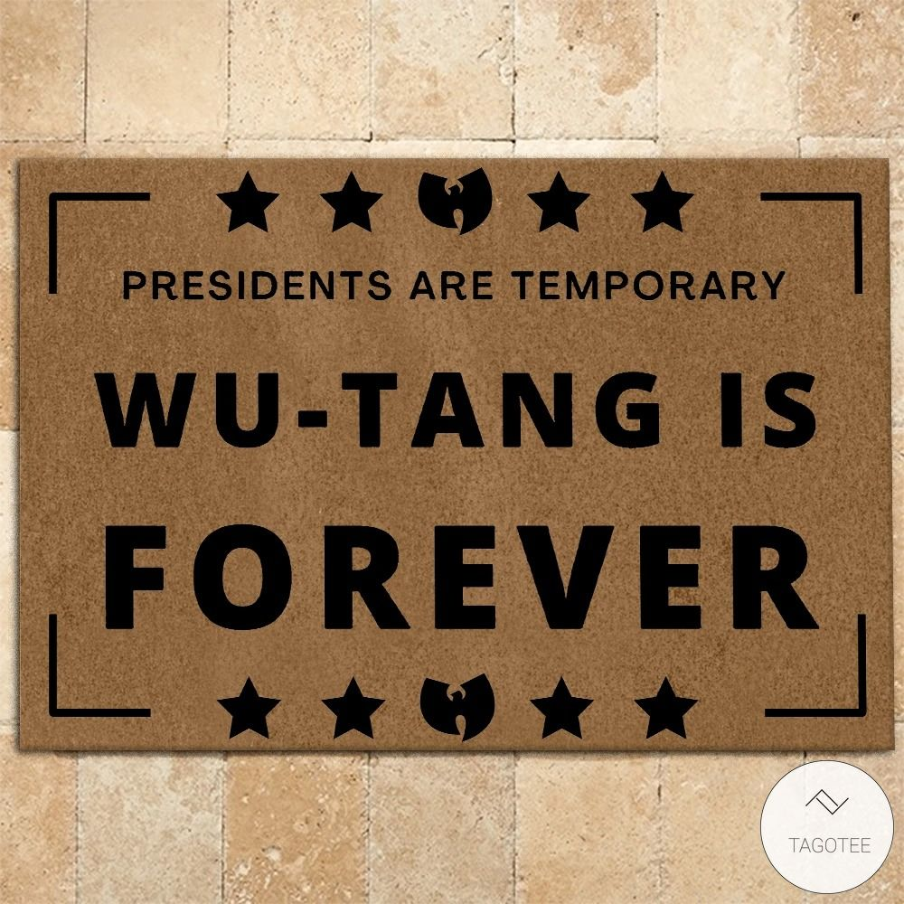 Wu-Tang Clan Presidents are temporary wu-tang is forever doormat2_result