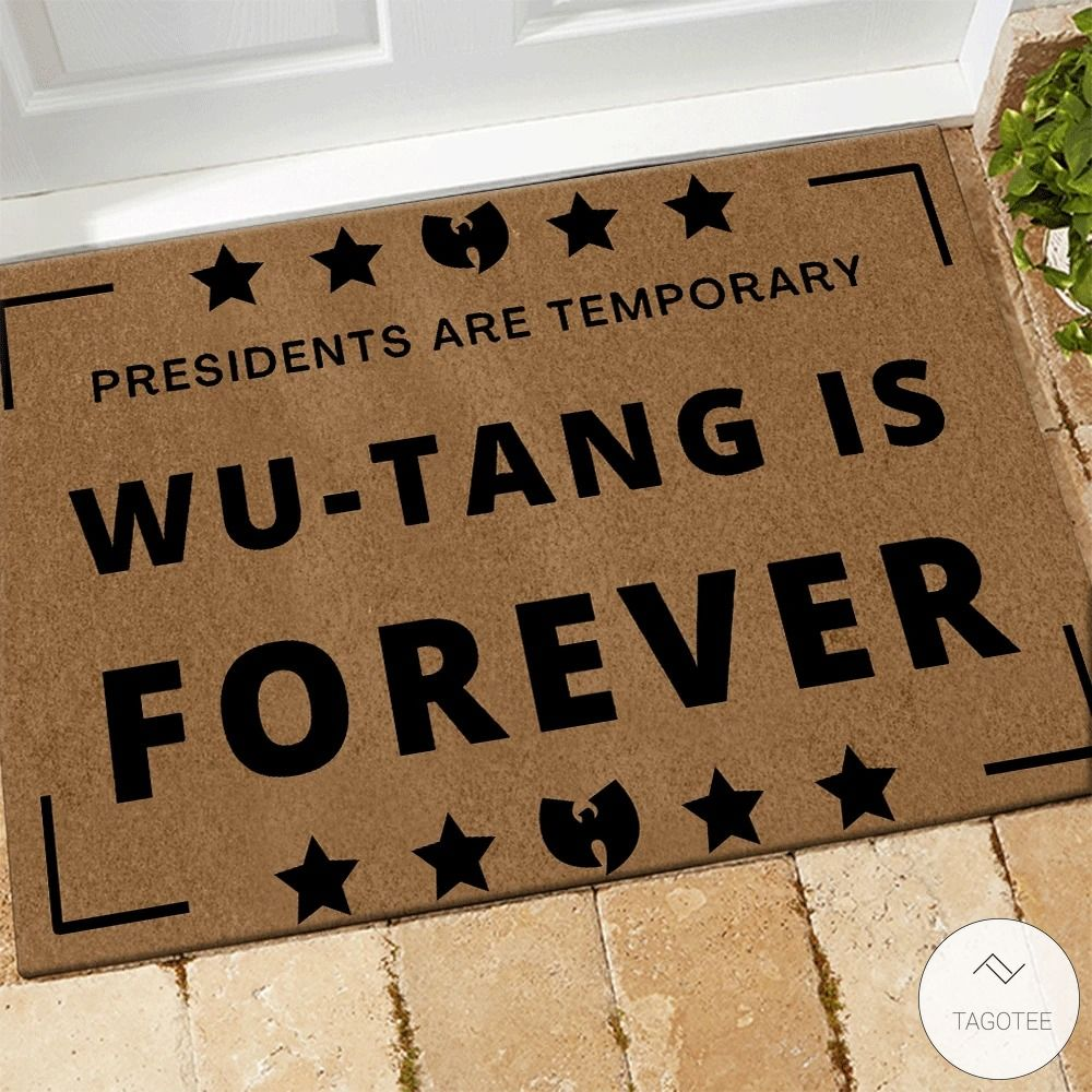 Wu-Tang Clan Presidents are temporary wu-tang is forever doormat3_result