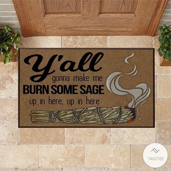 Y'all Gonna Make Me Burn Some Sage Doormat3