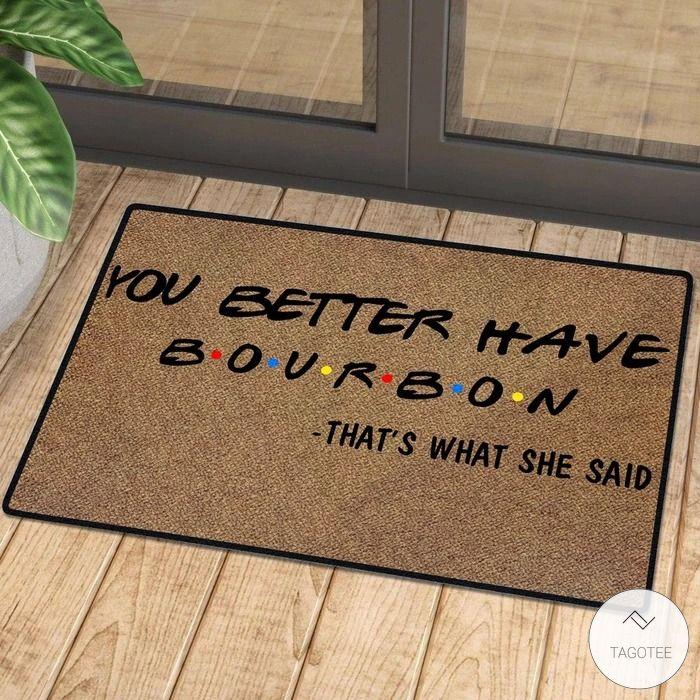 You Better Have Bourbon Doormat