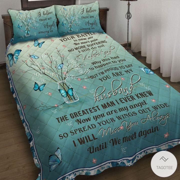 Your battle is now over no more pain no more suffering You are my husband bedding sets