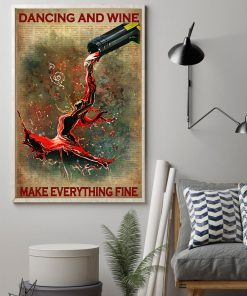 Dancing and wine make everything fine poster 1