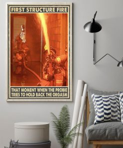 Firefighter First Structure Fire That Moment When The Probie Tries To Hold Back The Orgasm Poster 1