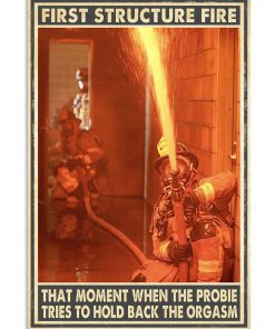 Firefighter First Structure Fire That Moment When The Probie Tries To Hold Back The Orgasm Poster