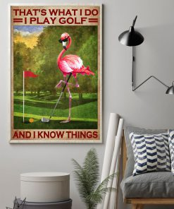 Flamingo That's what I do I play golf and I know things poster2
