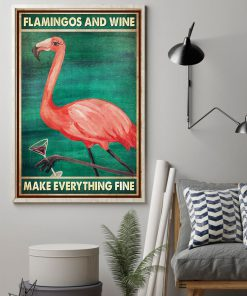Flamingos and wine make everything fine poster 1