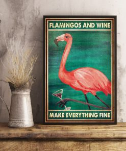 Flamingos and wine make everything fine poster 2