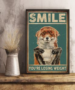 Fox Smile You're losing weight poster 1