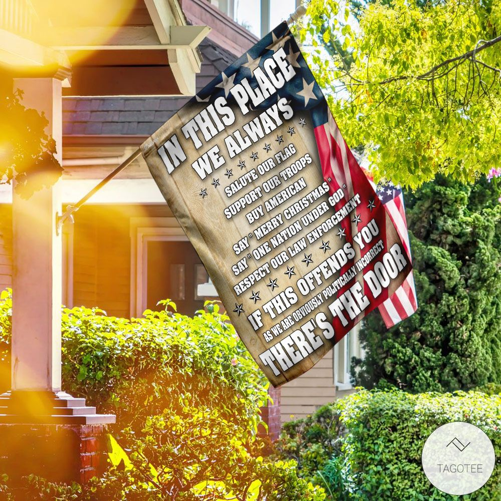 In This Place We Always Salute Our Flag Support Our Troops Buy American Garden Flag