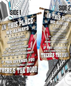 In This Place We Always Salute Our Flag Support Our Troops Buy American Garden Flag4