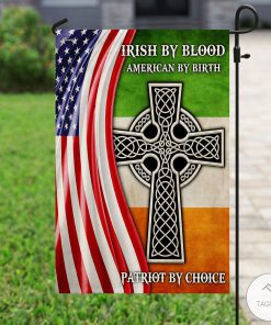 Irish By Blood American By Birth Patriot By Choice Garden Flagv