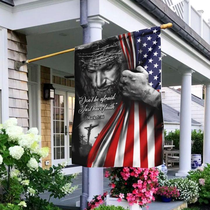 Jesus Don't be afraid Just have faith Mark 5 36 Garden Flag