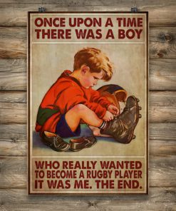 Once upon a time there was a boy who really wanted to become a rugby player It was me poster 4