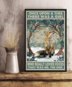 Once upon a time there was a girl who really loved Foxes That was me poster 4
