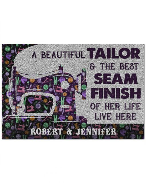 Personalized A beautiful tailor and the best seam finish of her life live here doormat