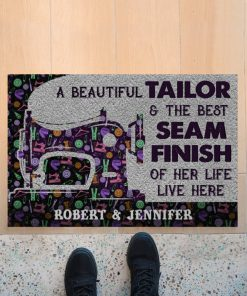 Personalized A beautiful tailor and the best seam finish of her life live here doormatx
