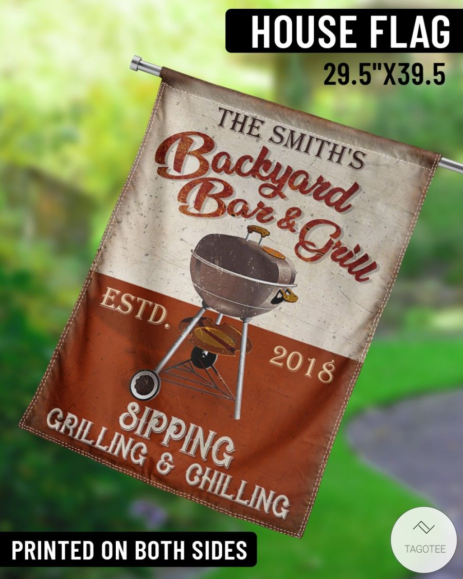 Personalized BBQ Backyard Bar And Grill Sipping Grilling And Chilling Garden Flagv