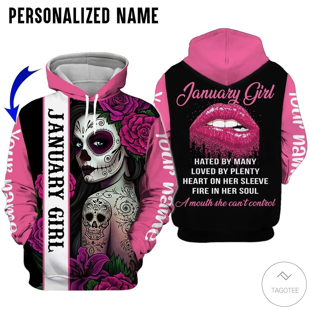Personalized Name Skull January Girl Hated By Many Loved By Plenty 3D Hoodies